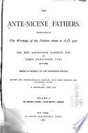 The Ante Nicene Fathers The Apostolic Fathers Justin Martyr Irenaeus Book PDF