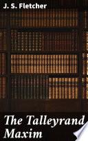 Free The Talleyrand Maxim Book