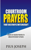 Courtroom Prayers that Destroy Witchcraft
