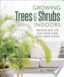 Growing Trees   Shrubs Indoors