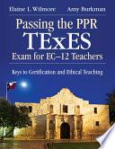 Passing The Ppr Texes Exam For Ec 12 Teachers Book