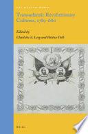 Transatlantic Revolutionary Cultures  1789 1861