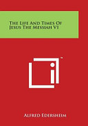 The Life And Times Of Jesus The Messiah V1