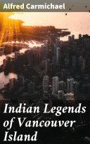 Indian Legends of Vancouver Island [Pdf/ePub] eBook