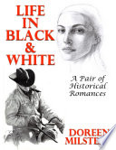 Life In Black   White  A Pair of Historical Romances