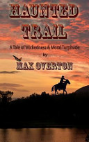 Haunted Trail a Tale of Wickedness and Moral Turpitude
