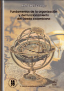 Fundamentos de la organización y del funcionamiento del Estado Colombiano
