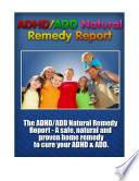 ADHD/ADD Natural remedy Report