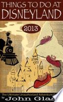 Things To Do At Disneyland 2013