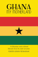 GHANA MY MOTHERLAND