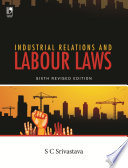 Industrial Relations And Labour Laws 6th Edition
