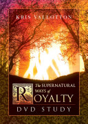 The Supernatural Ways of Royalty Book