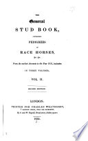 The General Stud Book Containing Pedigrees Of English Race Horses C C From The Earliest Accounts To The Year 1831 Inclusive