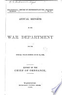 Annual Report of the Chief of Ordnance to the Secretary of War     Book