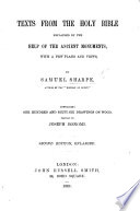Texts from the Holy Bible explained by the help of the ancient monuments  with a few plans and views     Containing     drawings on wood  chiefly by J  Bonomi