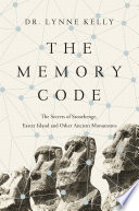 The Memory Code  The Secrets of Stonehenge  Easter Island and Other Ancient Monuments