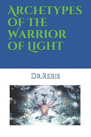 Archetypes of the Warrior of Light Book