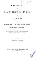 Chemistry of Calico Printing  Dyeing  and Bleaching Book PDF