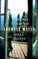 Under the Tuscan Sun/Bella Tuscany