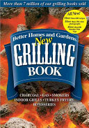 Better Homes And Gardens New Grilling Book Book