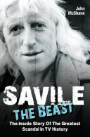 Savile - The Beast: The Inside Story of the Greatest Scandal in TV History Pdf/ePub eBook