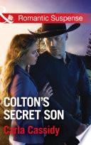 Colton s Secret Son  Mills   Boon Romantic Suspense   The Coltons of Shadow Creek  Book 1