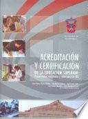 Acreditación y certificación de la educación superior: Experiencias, realidades y retos para las IES