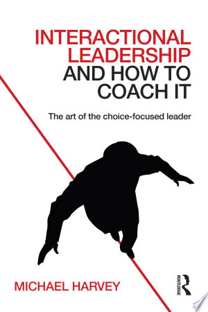 [pdf - epub] Interactional Leadership and How to Coach It - Read eBooks Online