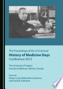 The Proceedings of the 21st Annual History of Medicine Days Conference 2012