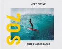 Jeff Divine: 70s Surf Photographs