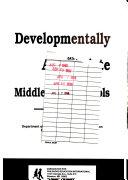 Developmentally Appropriate Middle Level Schools