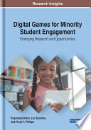 Digital Games for Minority Student Engagement  Emerging Research and Opportunities