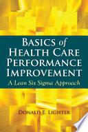 Basics Of Health Care Performance Improvement Book
