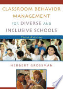 """Classroom Behavior Management for Diverse and Inclusive Schools"" by Herbert Grossman"