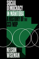 Social Democracy in Manitoba: A History of the CCF-NDP