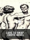 Love To Swap - Erotic Novel