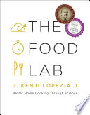 The Food Lab  Better Home Cooking Through Science Book PDF