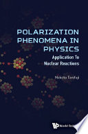 Polarization Phenomena In Physics  Applications To Nuclear Reactions