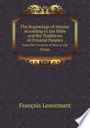 The Beginnings Of History According To The Bible And The Traditions Of Oriental Peoples Book