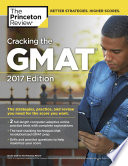 Cracking the GMAT with 2 Computer Adaptive Practice Tests  2017 Edition Book