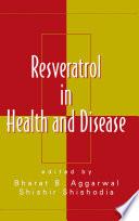 Resveratrol In Health And Disease Book PDF