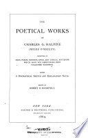 Poetical Works of Charles G  Halpine  Miles O Reilly  Consisting of Odes  Poems  Sonnets  Epics  and Lyrical Effusions