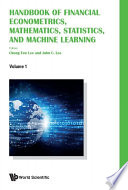 Handbook Of Financial Econometrics  Mathematics  Statistics  And Machine Learning  In 4 Volumes  Book
