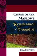 Christopher Marlowe  Renaissance Dramatist
