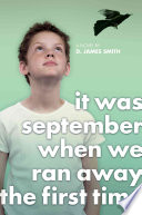 It Was September When We Ran Away the First Time