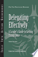 Delegating Effectively  A Leader s Guide to Getting Things Done