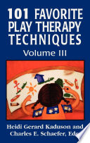 """101 Favorite Play Therapy Techniques"" by Heidi Kaduson, Charles Schaefer"