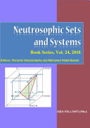 Neutrosophic Sets and Systems  An International Book Series in Information Science and Engineering  vol  24   2018