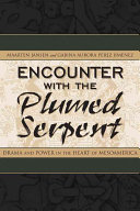 Encounter with the Plumed Serpent