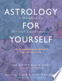 """Astrology for Yourself: How to Understand And Interpret Your Own Birth Chart"" by Demetra George, Douglas Bloch"
